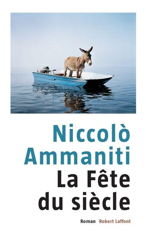 La fête du siècle- Niccolò Ammaniti K