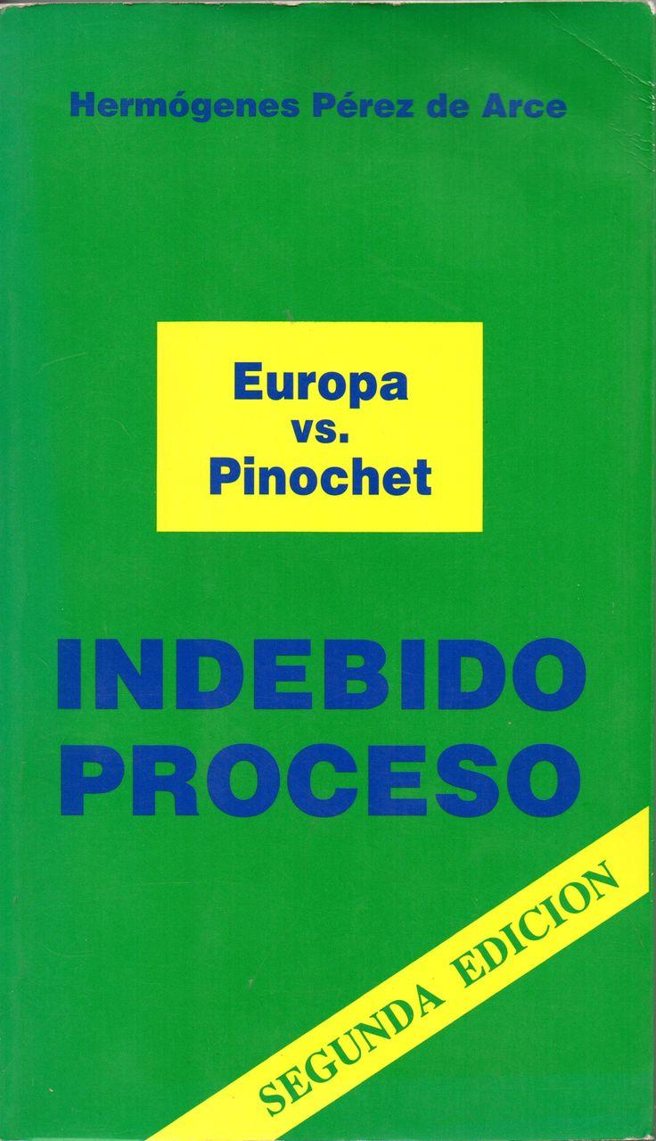Europa vs. Pinochet: Indebido Proceso Hermógenes Pérez de Arce