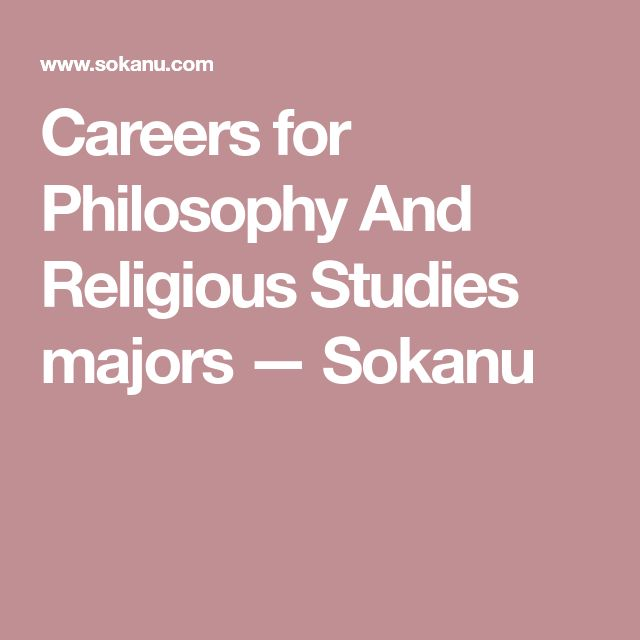 Careers for Philosophy And Religious Studies majors — Sokanu