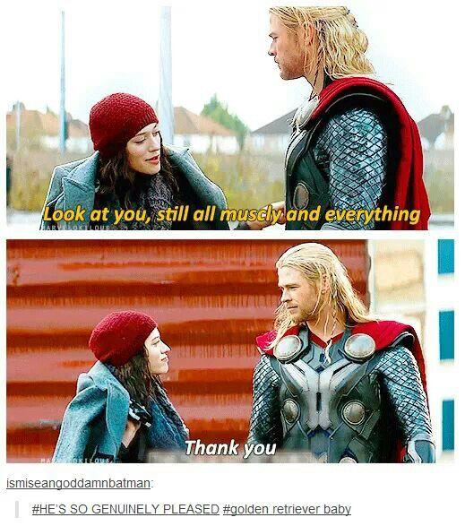 """Thank you"" ~ Thor. That's so funny!!!!!!!!!! HAHAHAHA I love this movie!"
