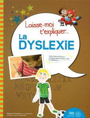 Laisse-moi t expliquer... la dyslexie