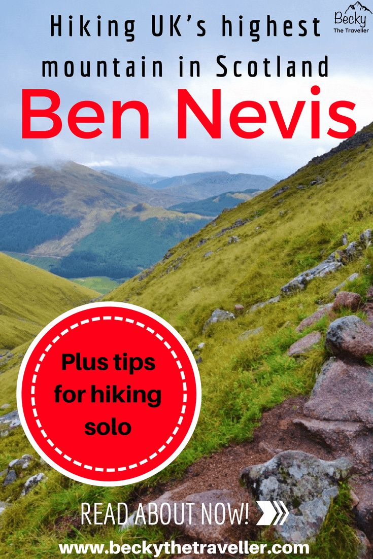Planning on climbing the UK's highest mountain? Here I tell you about my Ben Nevis walk, including tips for hiking solo, what to wear for the hike and how long it will take you to climb Ben Nevis. Also includes places to stay in Fort William before and after your hike. Climb Ben Nevis | How high is Ben Nevis? | Hiking in Scotland | #bennevis #scotland