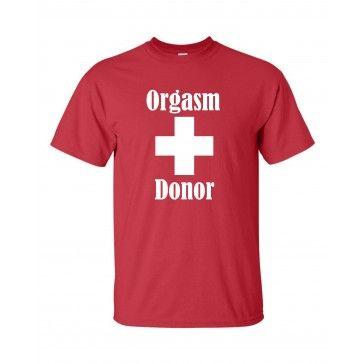 Orgasm Donor T-shirt |  Funny T-shirt from Bob's T-shirt Company