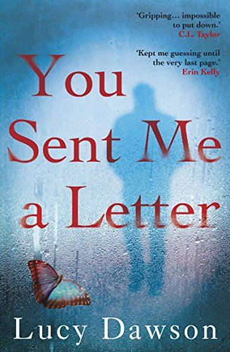 You Sent Me a Letter: A fast paced, gripping psychological thriller by Lucy Dawson http://www.amazon.co.uk/dp/B01865NGZQ/ref=cm_sw_r_pi_dp_qjf0wb0M7TKDZ