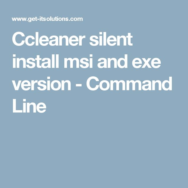 Ccleaner silent install msi and exe version - Command Line