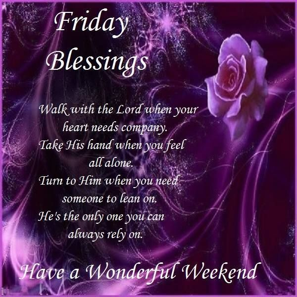 Friday Blessings Have A Wonderful Weekend Good Morning Quotes