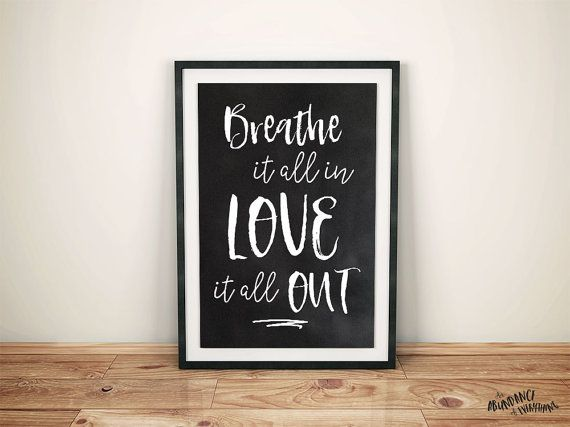 Breathe it all in Love it all out  Digital by AbundanceEverything