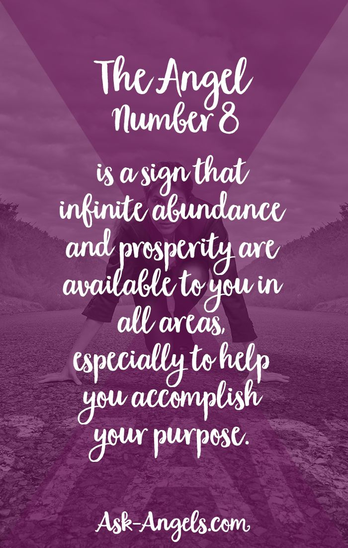 The Angel Number 8 is a sign that infinite abundance and prosperity are available to you in all areas, especially to help you accomplish your purpose.