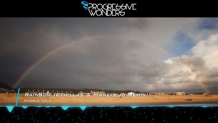 Miroslav Vrlik - Rainbow (Ethillas & Marefelic Remix) [Music Video] [Mid...