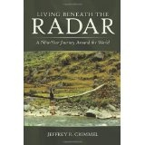 Living Beneath the Radar: A Nine-Year Journey Around the World (Paperback)By Jeffrey R. Crimmel