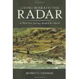 Living Beneath the Radar: A Nine-Year Journey Around the World (Paperback)By Jeffrey R. Crimmel
