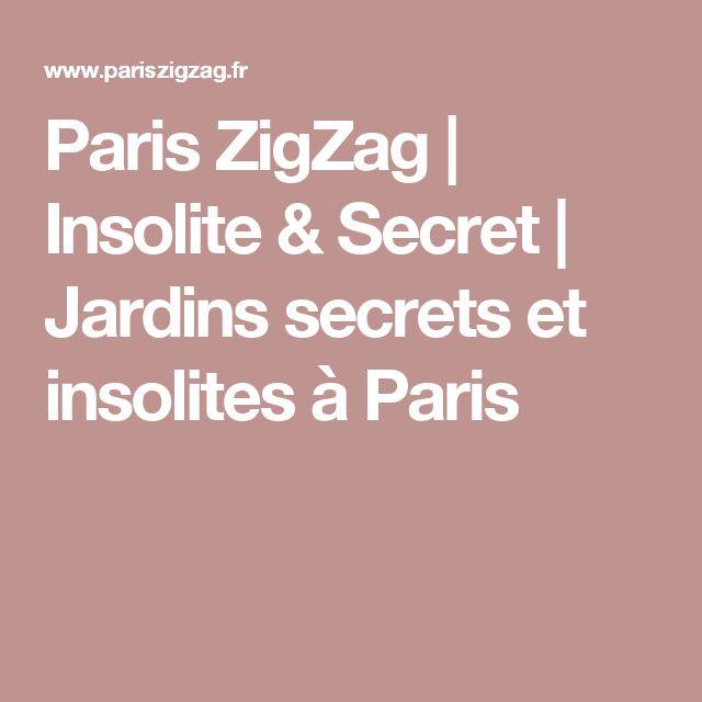 Paris ZigZag | Insolite & Secret | Jardins secrets et insolites à Paris