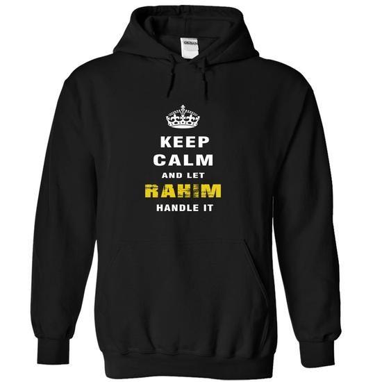 Keep Calm and Let RAHIM Handle It - #baby tee #sweatshirt embroidery. BUY IT => https://www.sunfrog.com/Christmas/Keep-Calm-and-Let-RAHIM-Handle-It-litnr-Black-Hoodie.html?68278