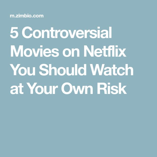 5 Controversial Movies on Netflix You Should Watch at Your Own Risk