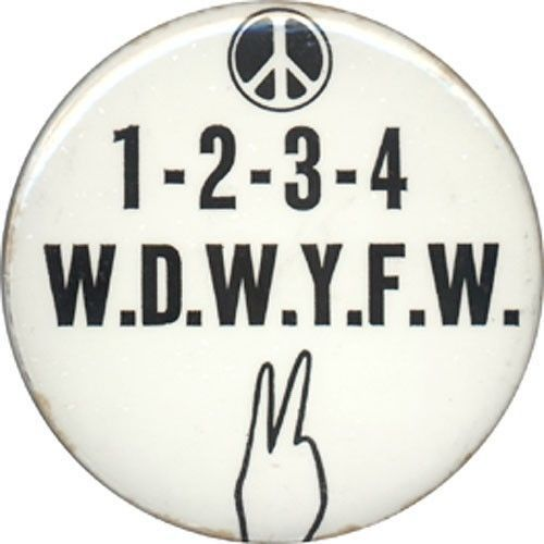 Classic Anti Vietnam War 1-2-3-4 Peace Slogan Button (4451)