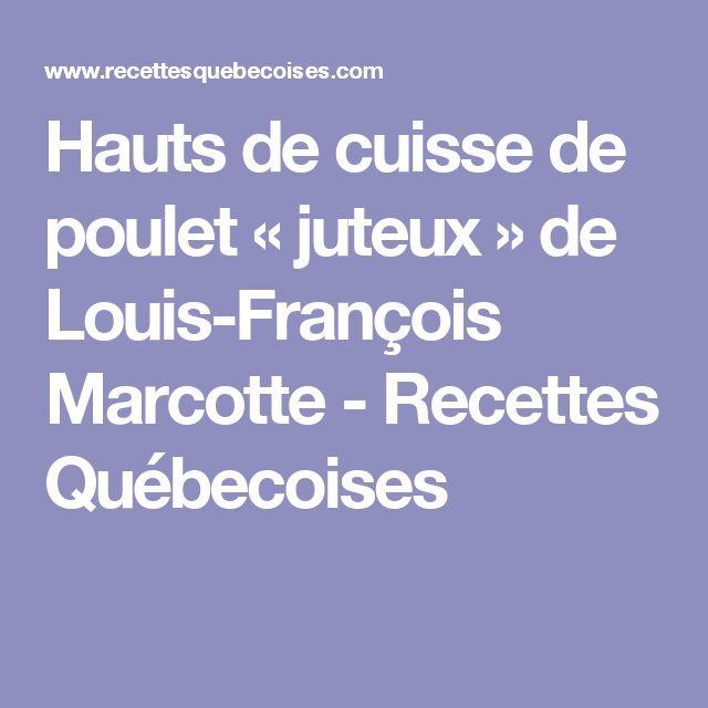Hauts de cuisse de poulet « juteux » de Louis-François Marcotte - Recettes Québecoises