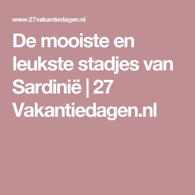 De mooiste en leukste stadjes van Sardinië | 27 Vakantiedagen.nl