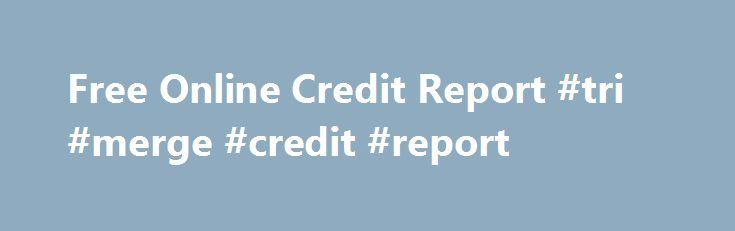 Free Online Credit Report #tri #merge #credit #report http://credit.remmont.com/free-online-credit-report-tri-merge-credit-report/  #free credit report online no credit card # Free Credit Report No Credit Cards Establish And Reestablish Your Credit 5 Read More...The post Free Online Credit Report #tri #merge #credit #report appeared first on Credit.