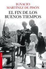 El fin de los buenos tiempos - Ignacio Martínez de Pisón