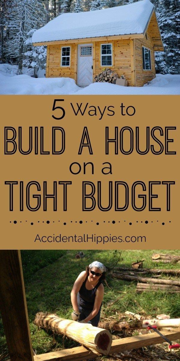5 Ways To Build A House On A Tight Budget Building A House Building A Small House House Budgeting