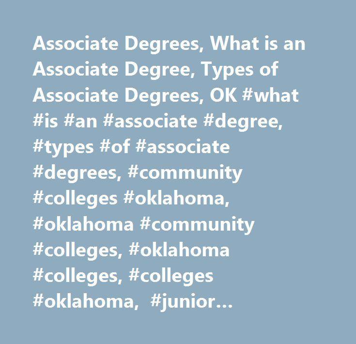 Associate Degrees, What is an Associate Degree, Types of Associate Degrees, OK #what #is #an #associate #degree, #types #of #associate #degrees, #community #colleges #oklahoma, #oklahoma #community #colleges, #oklahoma #colleges, #colleges #oklahoma, #junior #colleges #oklahoma, #oklahoma #junior #colleges, #college #classes #oklahoma, #oklahoma #college #classes, #associate #degree #oklahoma, #college #programs #oklahoma, #oklahoma #college #programs, #college #degrees, #online #classes…