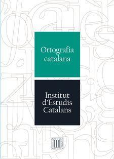 Ortografia catalana. Barcelona : Institut d'Estudis Catalans, 2017