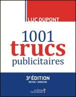 1001 trucs publicitaires, 3e édition revue et enrichie