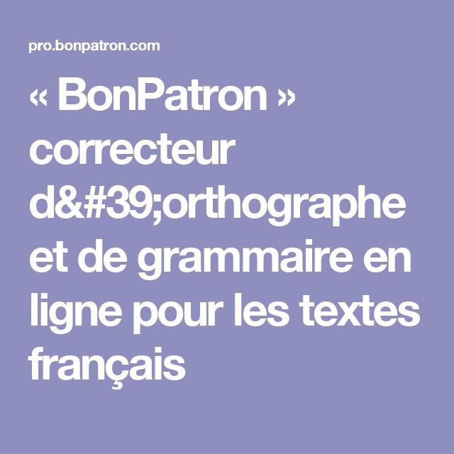« BonPatron » correcteur d'orthographe et de grammaire en ligne pour les textes français