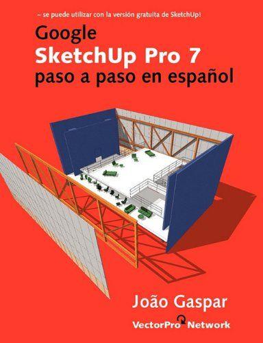 Google SketchUp Pro 7 paso a paso en español