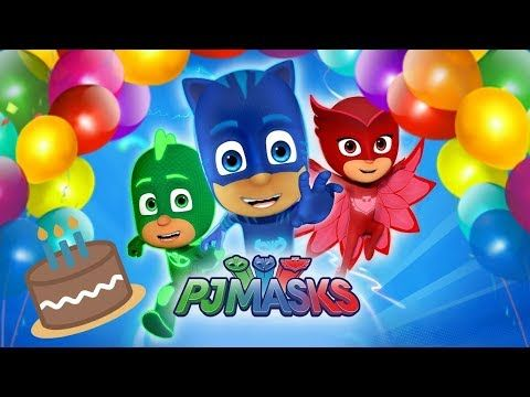 Cancion Feliz Cumpleanos Pj Masks Heroes En Pijamas Infantil