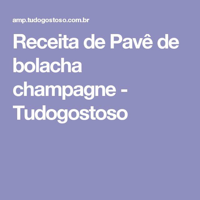 Receita de Pavê de bolacha champagne - Tudogostoso