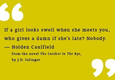 LOVE me some Catcher in the RyeThoughts, Holden Caulfield, Open Book, Book Worth, Catchers, Late, Truths, Quotes Worthy, Favourite Book