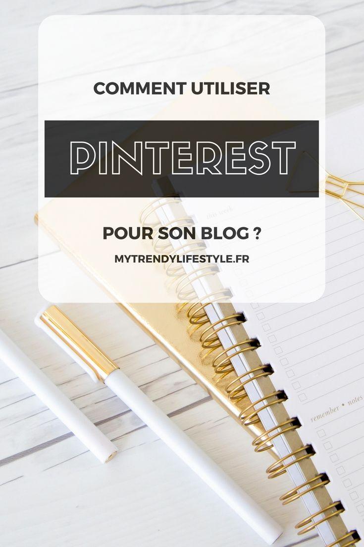 Comment utiliser Pinterest pour son blog ? Augmenter son trafic grâce à Pinterest ?