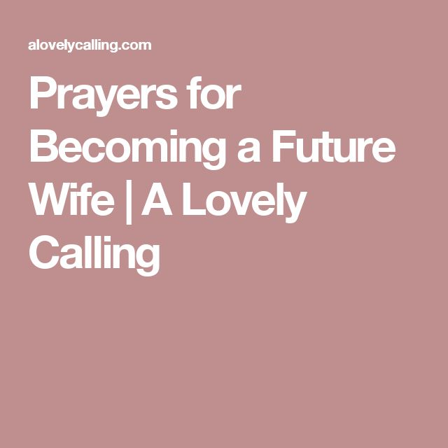 Prayers for Becoming a Future Wife | A Lovely Calling