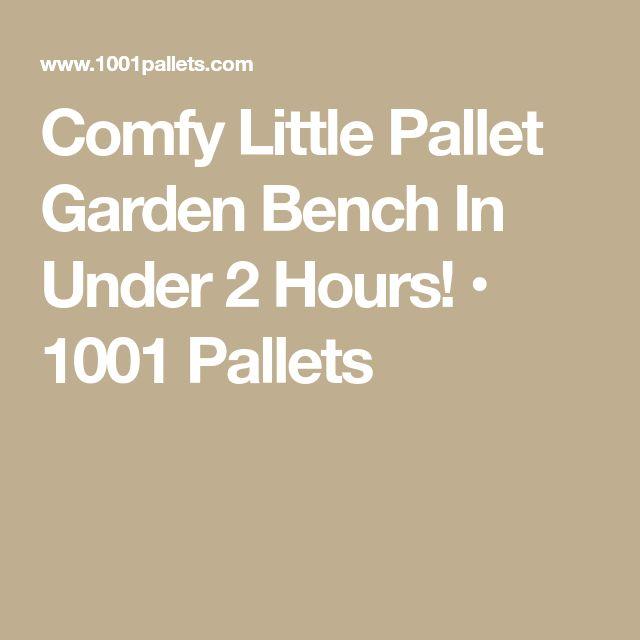 Comfy Little Pallet Garden Bench In Under 2 Hours! • 1001 Pallets