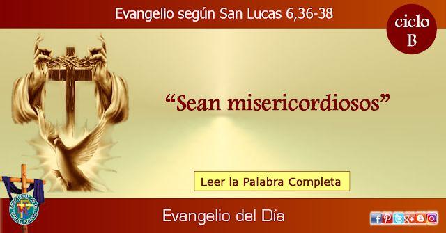 MISIONEROS DE LA PALABRA DIVINA: EVANGELIO - SAN LUCAS  6,36-38