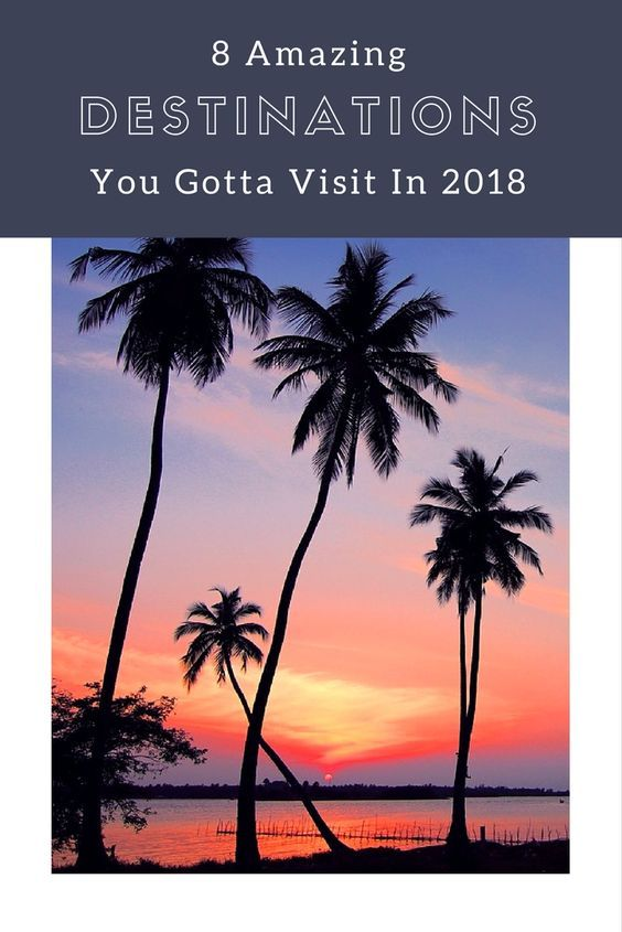 Not sure where to go in 2018? Get inspired by my top 8 destination picks for 2018! #destinations #beautifuldestinations