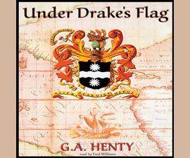 Under Drake's Flag / G. A. Henty