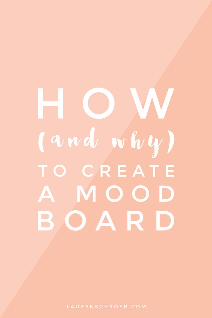How (and Why) To Create A Mood Board — Lauren Schroer | Graphic Designer & Blogger