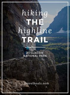 Hiking the Highline Trail at Glacier National Park. If you aren't into long distance hiking, go 2 miles in and turn around for a four-mile-round-trip hike. Great tip!