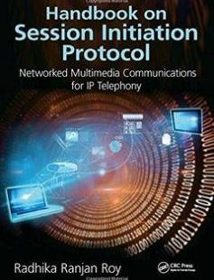 Handbook on Session Initiation Protocol Networked Multimedia Communications for IP Telephony free download by Roy Radhika Ranjan ISBN: 9781498747707 with BooksBob. Fast and free eBooks download.  The post Handbook on Session Initiation Protocol Networked Multimedia Communications for IP Telephony Free Download appeared first on Booksbob.com.