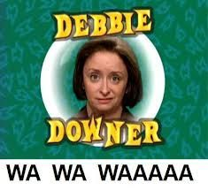 here comes debbie downer - Google Search