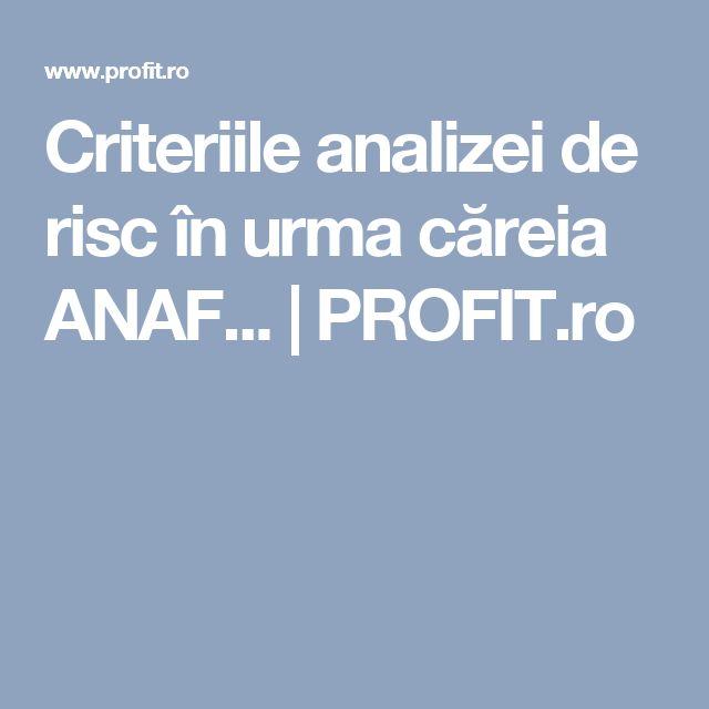 Criteriile analizei de risc în urma căreia ANAF...   PROFIT.ro