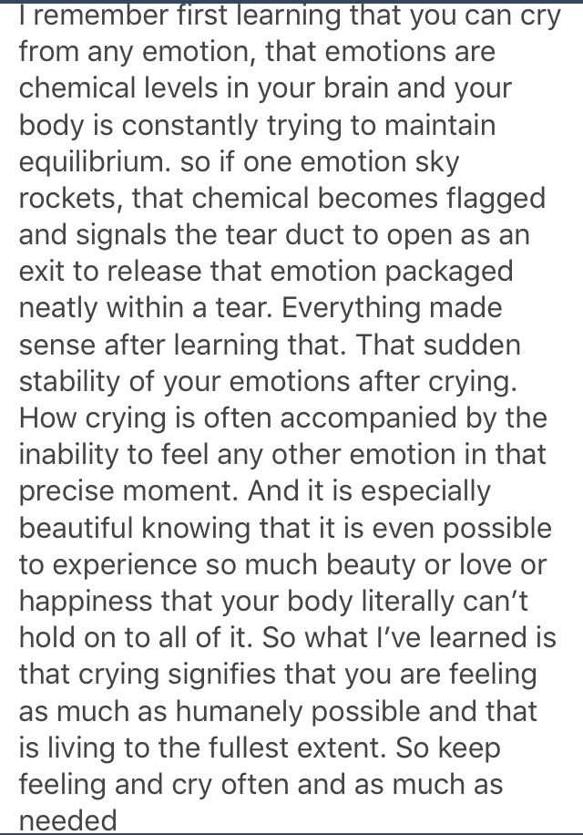 I like seeing it as emotions trigger chemicals which trigger further responses...but yeah, the point still stands. It's okay to cry