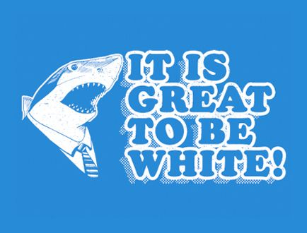 It Is Great to Be White - Great White Shark t-shirt - Funny Animal ...