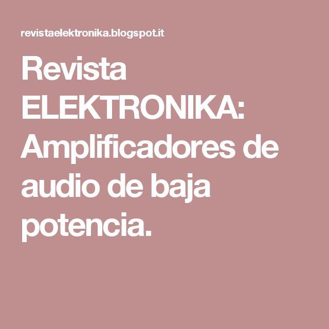 Revista ELEKTRONIKA: Amplificadores de audio de baja potencia.