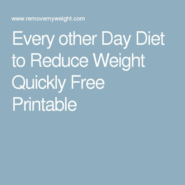 Every other Day Diet to Reduce Weight Quickly Free Printable