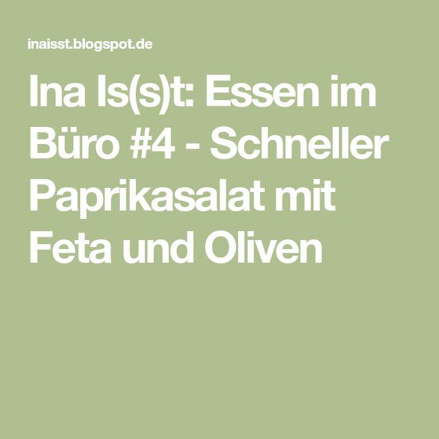 Ina Is(s)t: Essen im Büro #4 - Schneller Paprikasalat mit Feta und Oliven