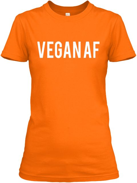 Vegan Af Orange Women's T-Shirt Front Relaxed Tee Shirt For Women Gildan Brand (All Colors Available)