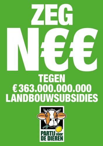 Zeg N€€ tegen € 363.000.000.000 landbouwsubsidies